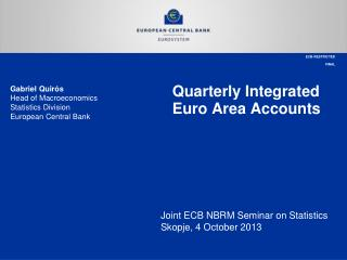 Quarterly Integrated Euro Area Accounts