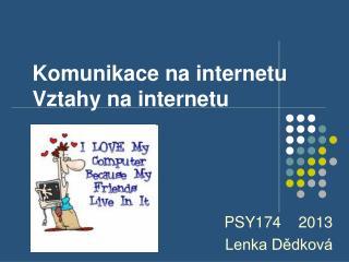 Komunikace na internetu Vztahy na internetu