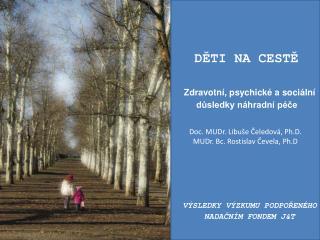 Doc. MUDr. Libu�e ?eledov�, Ph.D . MUDr. Bc. Rostislav ?evela, Ph.D