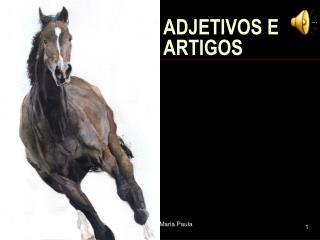 ADJETIVOS E ARTIGOS