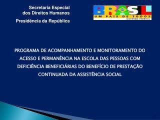 Secretaria Especial dos Direitos Humanos Presidência da República