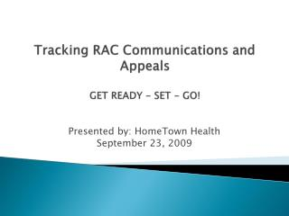 Tracking RAC Communications and Appeals GET READY - SET - GO!