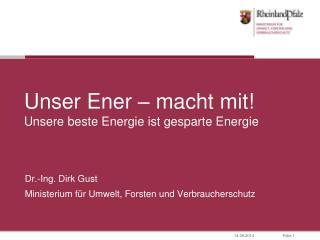 Unser Ener – macht mit!  Unsere beste Energie ist gesparte Energie