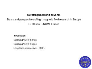 EuroMagNETII and beyond , Status and perspectives of high magnetic field research in Europe