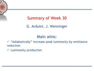 Summary of Week 30 G. Arduini, J. Wenninger Main aims: