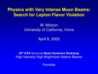 Physics with Very Intense Muon Beams: Search for Lepton Flavor Violation