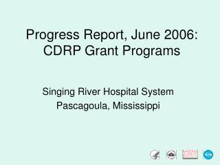 Progress Report, June 2006: CDRP Grant Programs