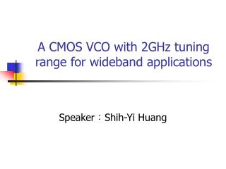 A CMOS VCO with 2GHz tuning range for wideband applications