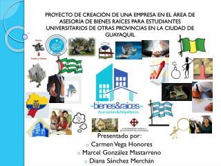 Presentado por:   Carmen Vega Honores  Marcel González Mastarreno  Diana Sánchez Merchán