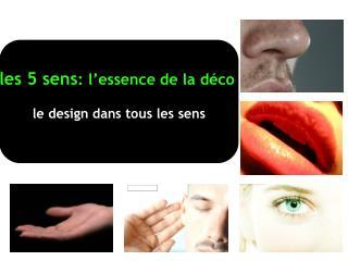 les 5 sens : l'essence de la déco le design dans tous les sens
