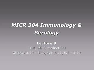 MICR 304 Immunology  Serology