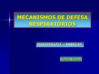 MECANISMOS DE DEFESA RESPIRAT�RIOS