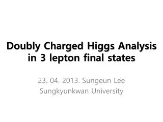 Doubly Charged Higgs Analysis in 3 lepton final states