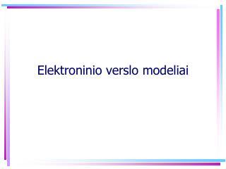 Elektroninio verslo modeliai