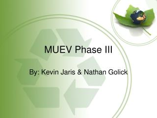 MUEV Phase III