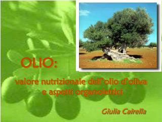 valore nutrizionale dell'olio d'oliva  e aspetti organolettici