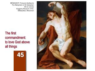 The first commandment:  to love God above all things