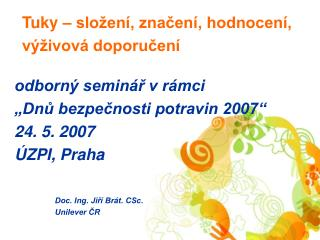 Doc. Ing. Jiří Brát. CSc. Unilever ČR
