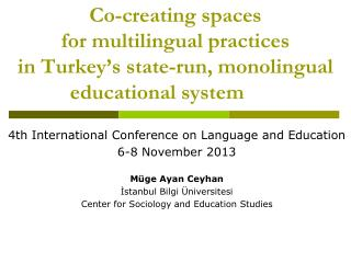 4th International Conference on Language and Education 6-8 November 2013 Müge Ayan Ceyhan