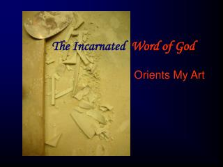 The Incarnated   Word of God