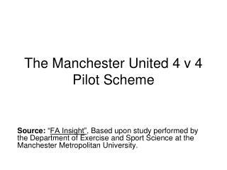 The Manchester United 4 v 4 Pilot Scheme