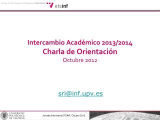 Intercambio Acad�mico 2013/2014 Charla de Orientaci�n Octubre 2012