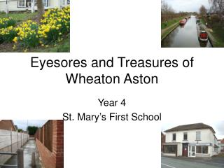 Eyesores and Treasures of Wheaton Aston