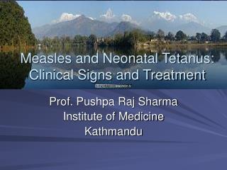 Measles and Neonatal Tetanus: Clinical Signs and Treatment