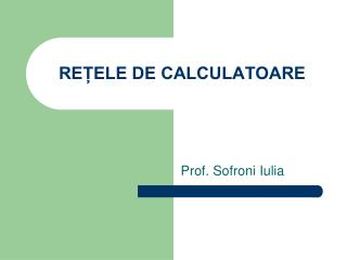 REȚELE DE CALCULATOARE