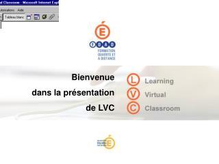 Bienvenue  dans la présentation  de LVC