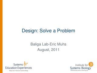 Design: Solve a Problem