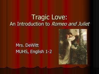 Tragic Love:  An Introduction to  Romeo and Juliet