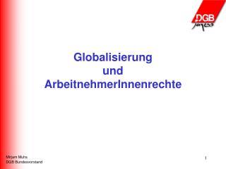 Globalisierung  und  ArbeitnehmerInnenrechte