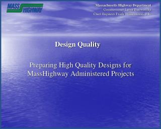 Massachusetts Highway Department Commissioner Luisa Paiewonsky Chief Engineer Frank Tramontozzi, P.E.