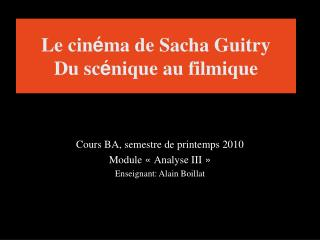 Le cin é ma  de Sacha Guitry  Du sc é ni que au filmique
