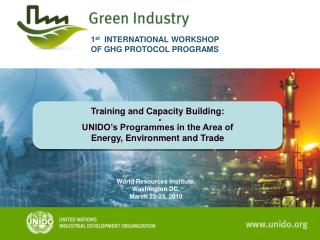 Training and Capacity Building:   UNIDO's Programmes in the Area of  Energy, Environment and Trade