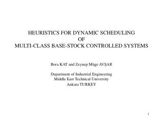 HEURISTICS FOR  DYNAMIC SCHEDULING  OF  MULTI -CLASS BASE - STOCK CONTROLLED SYSTEM S