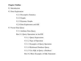 Chapter Outline 9.1 Introduction 9.2 Data Exploration 9.2.1 Descriptive Statistics 9.2.2 Graphs
