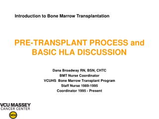 PRE-TRANSPLANT PROCESS and BASIC HLA DISCUSSION