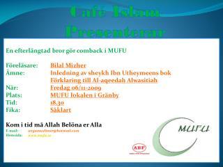 Café Islam   Presenterar