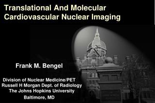Translational And Molecular Cardiovascular Nuclear Imaging