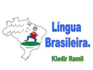 Língua  Brasileira.