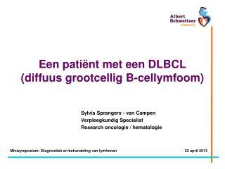 Een patiënt met een DLBCL (diffuus grootcellig B-cellymfoom)