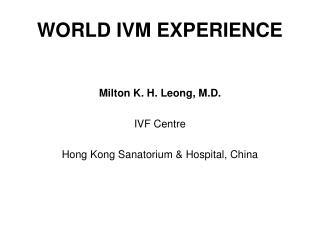 WORLD IVM EXPERIENCE