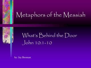 Metaphors of the Messiah