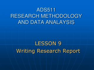 ADS511 RESEARCH METHODOLOGY AND DATA ANALAYSIS