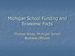 Michigan School Funding and Economic Facts