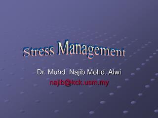 Dr. Muhd. Najib Mohd. Alwi najib@kckm.my