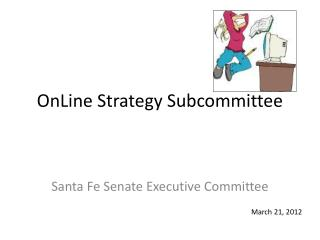OnLine  Strategy Subcommittee