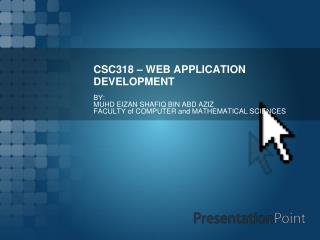 CSC318 – WEB APPLICATION DEVELOPMENT